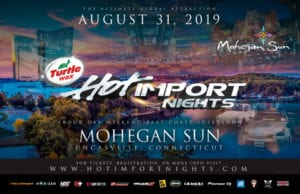 CT - Uncasville - Hot Import Nights at Mohegan Sun @ Mohegan Sun | Montville | Connecticut | United States